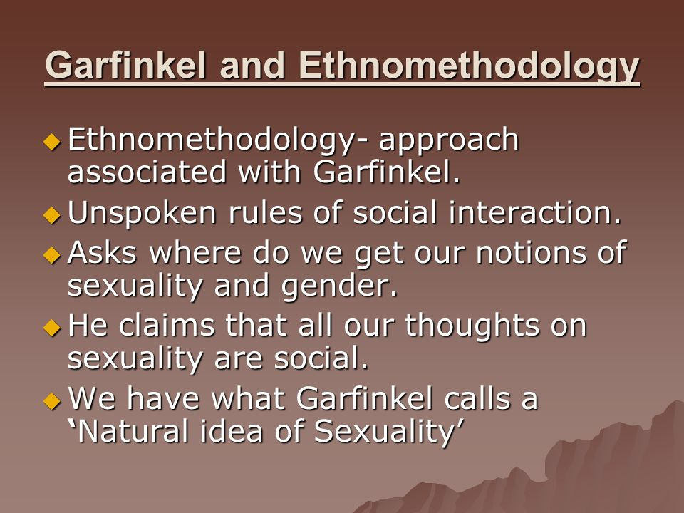 Garfinkel and Ethnomethodology