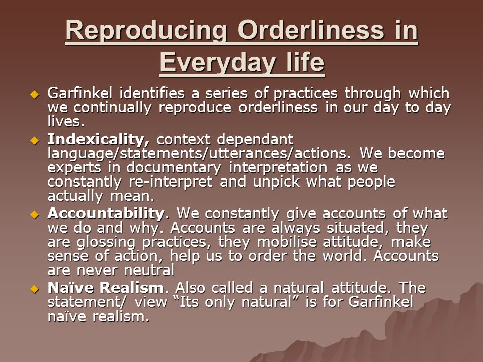 Reproducing Orderliness in Everyday life
