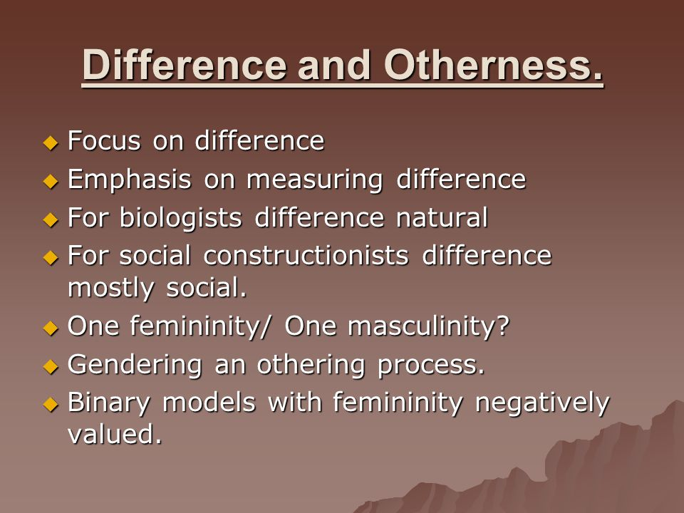 Difference and Otherness.