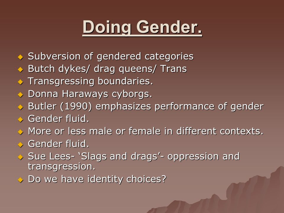 Doing Gender. Subversion of gendered categories
