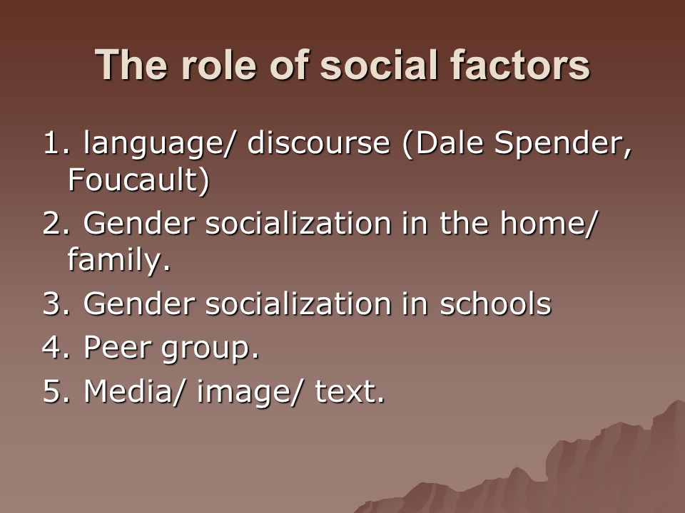 The role of social factors