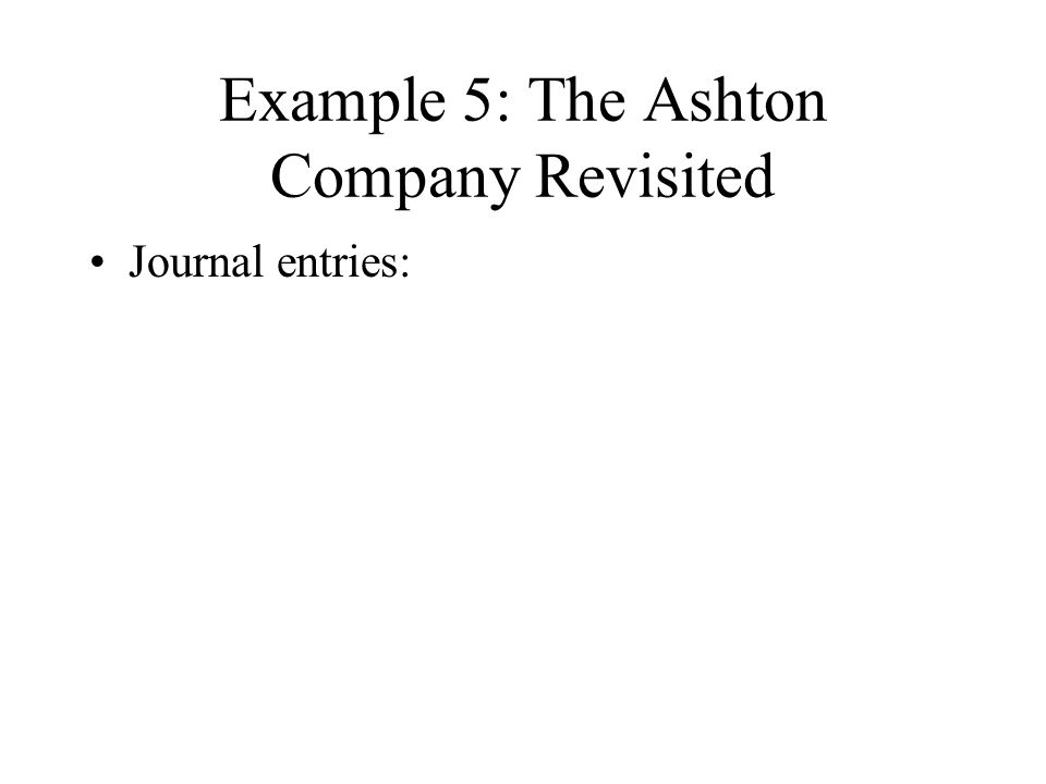 Example 5: The Ashton Company Revisited