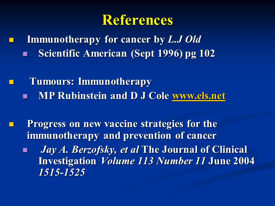 References Immunotherapy for cancer by L.J Old