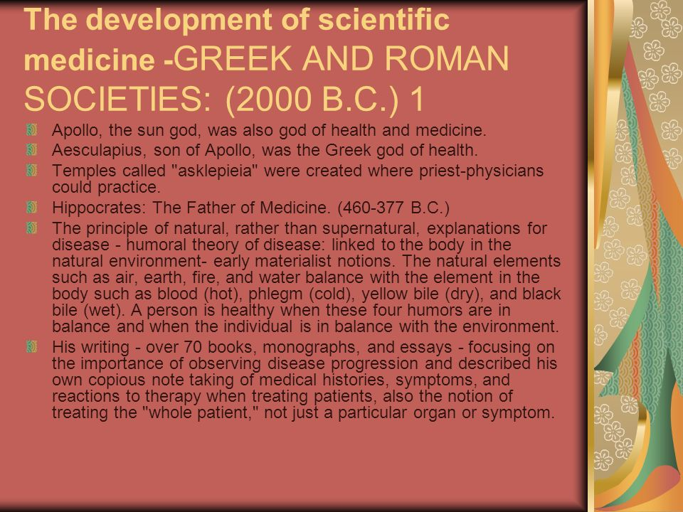 The development of scientific medicine -GREEK AND ROMAN SOCIETIES: (2000 B.C.) 1