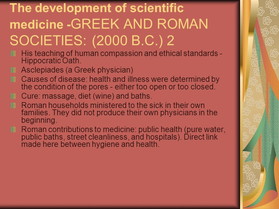 The development of scientific medicine -GREEK AND ROMAN SOCIETIES: (2000 B.C.) 2
