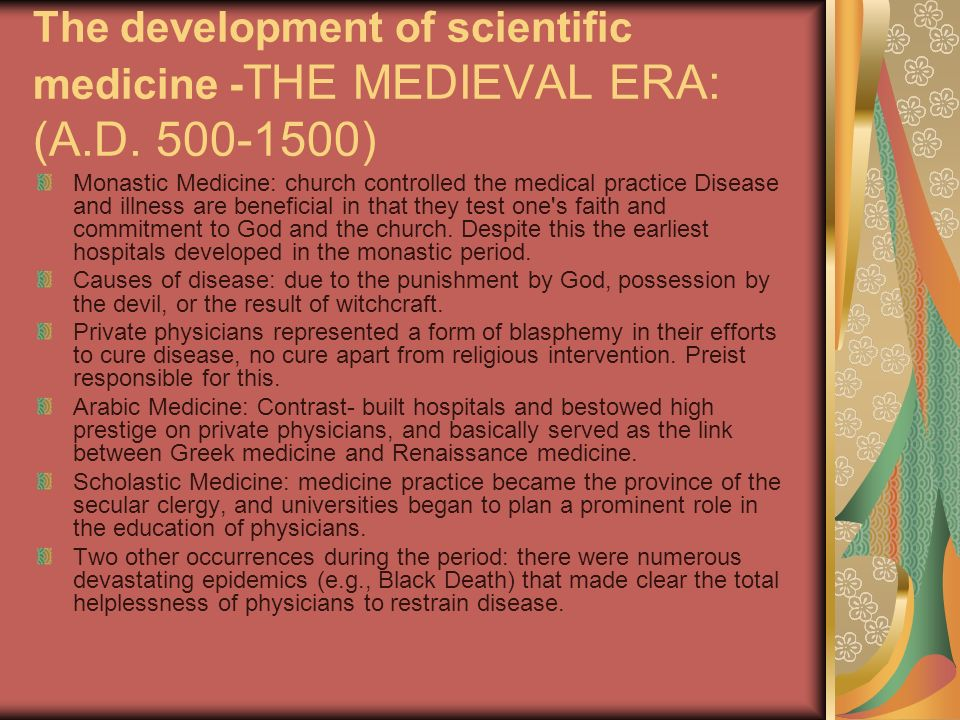 The development of scientific medicine -THE MEDIEVAL ERA: (A. D