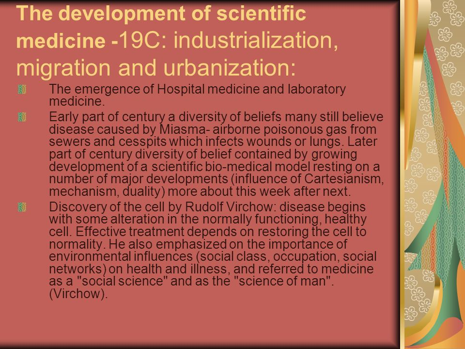 The development of scientific medicine -19C: industrialization, migration and urbanization: