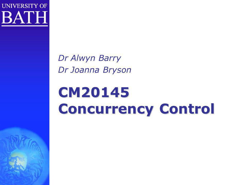 CM20145 Concurrency Control