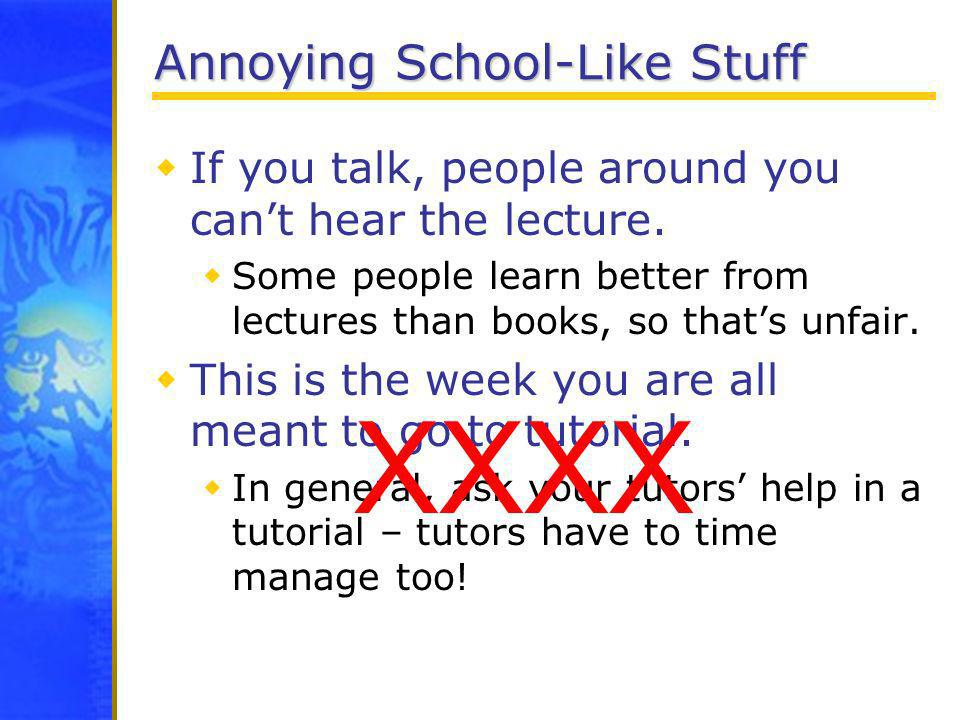 Annoying School-Like Stuff