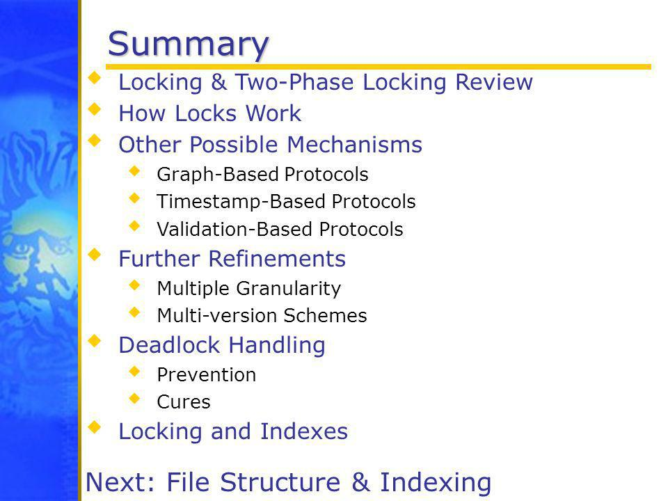 Summary Next: File Structure & Indexing