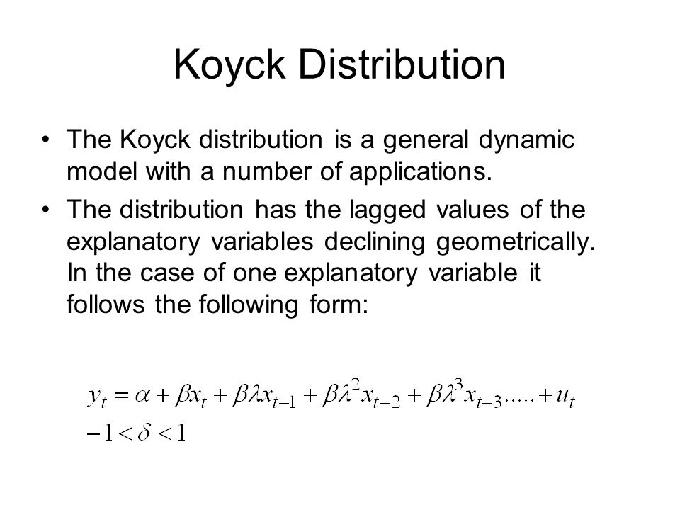 Koyck DistributionThe Koyck distribution is a general dynamic model with a number of applications.