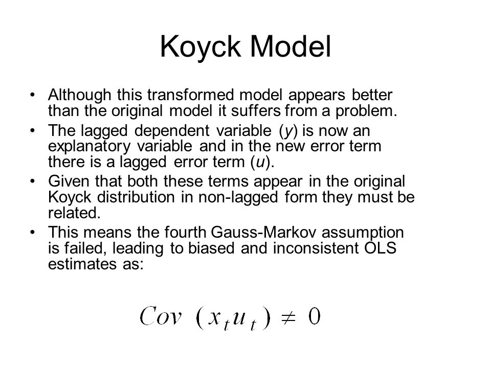 Koyck ModelAlthough this transformed model appears better than the original model it suffers from a problem.