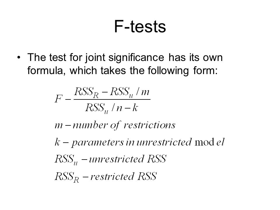 F-tests The test for joint significance has its own formula, which takes the following form: