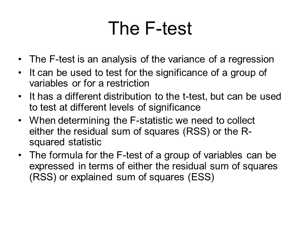 The F-test The F-test is an analysis of the variance of a regression