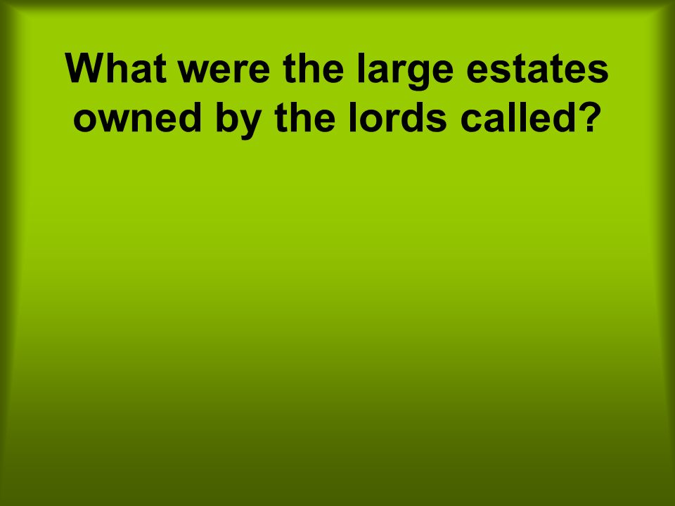 What were the large estates owned by the lords called