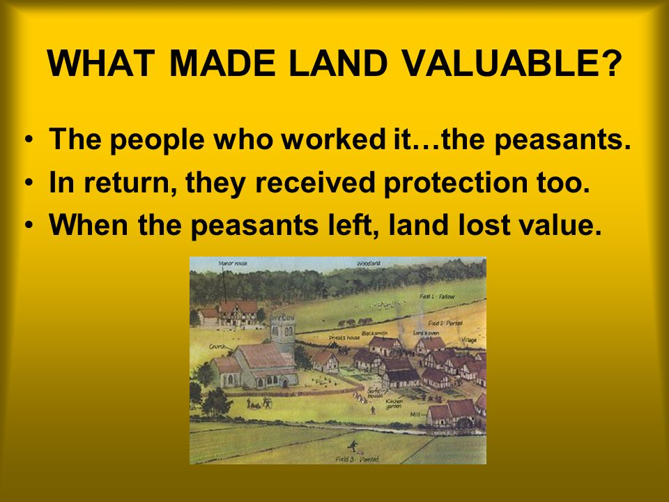 WHAT MADE LAND VALUABLE