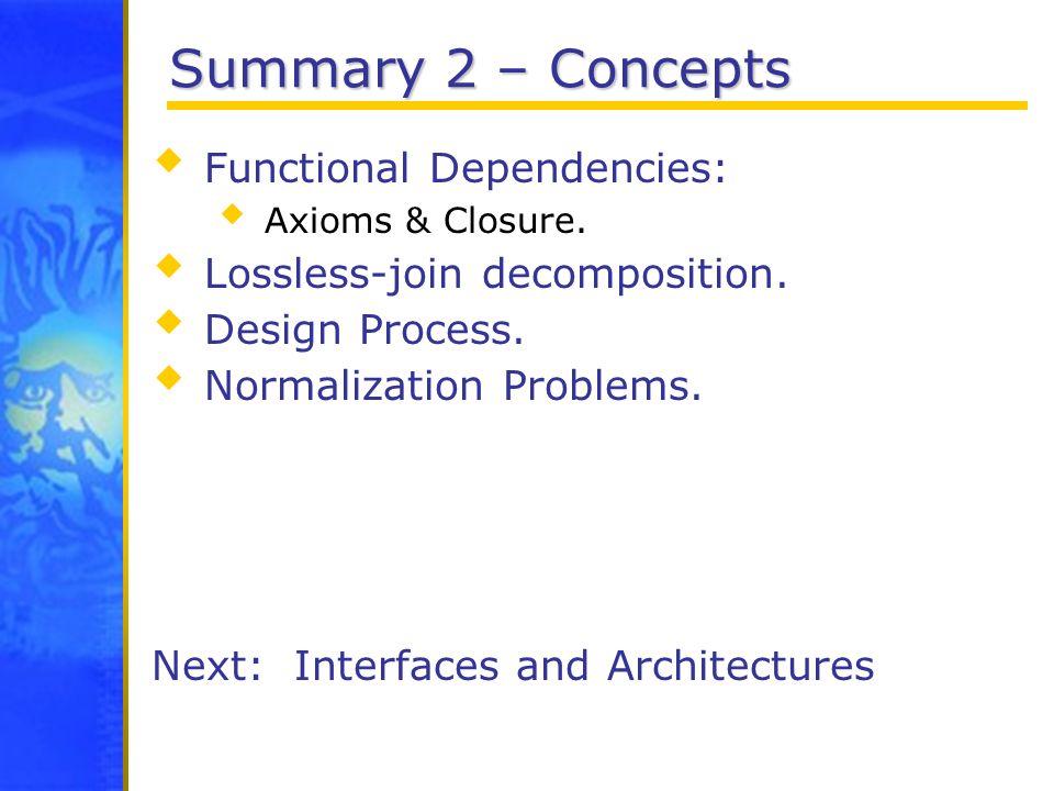 Summary 2 – Concepts Functional Dependencies:
