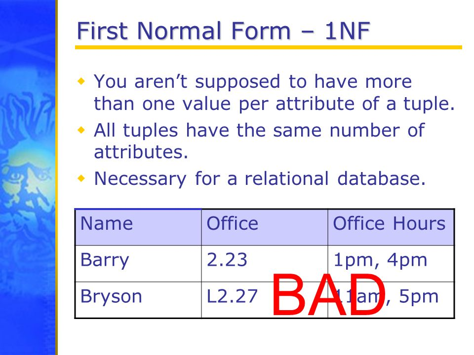 BAD First Normal Form – 1NF