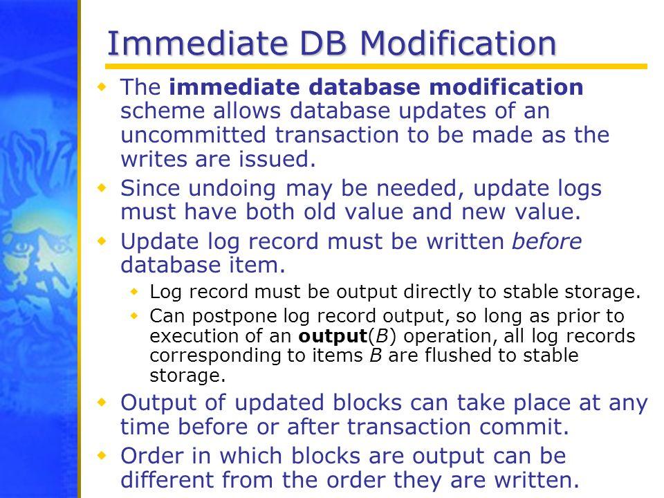 Immediate DB Modification