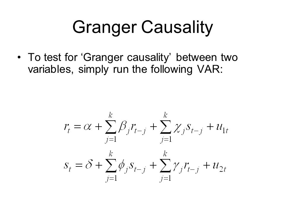 Granger Causality To test for 'Granger causality' between two variables, simply run the following VAR: