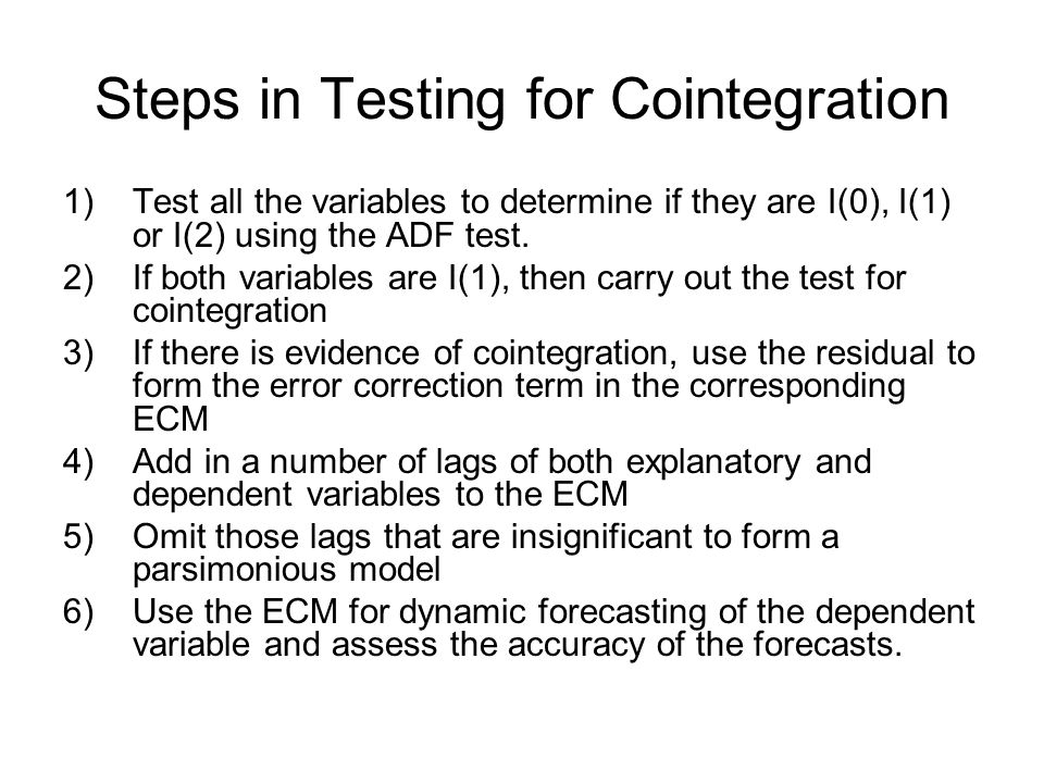 Steps in Testing for Cointegration