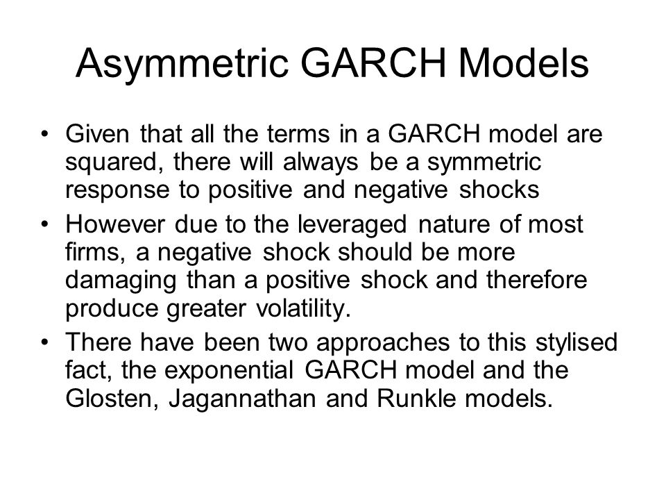 Asymmetric GARCH Models