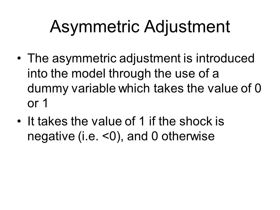 Asymmetric Adjustment