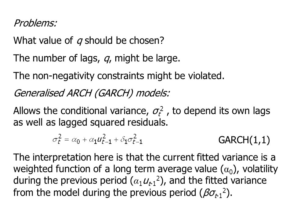 Problems: What value of q should be chosen The number of lags, q, might be large. The non-negativity constraints might be violated.