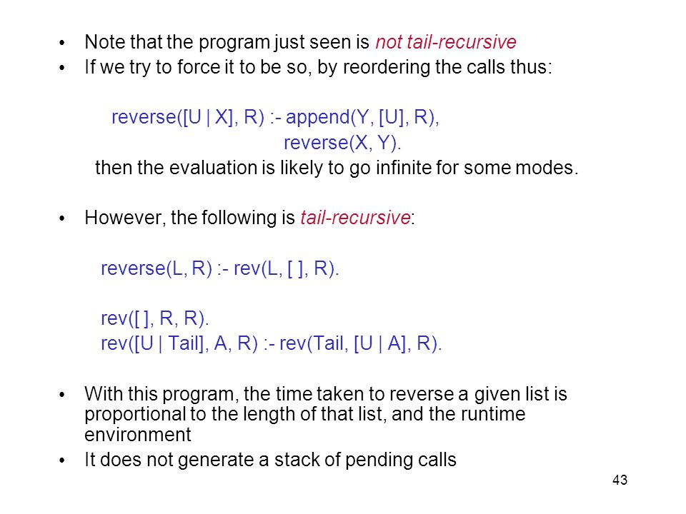 Note that the program just seen is not tail-recursive