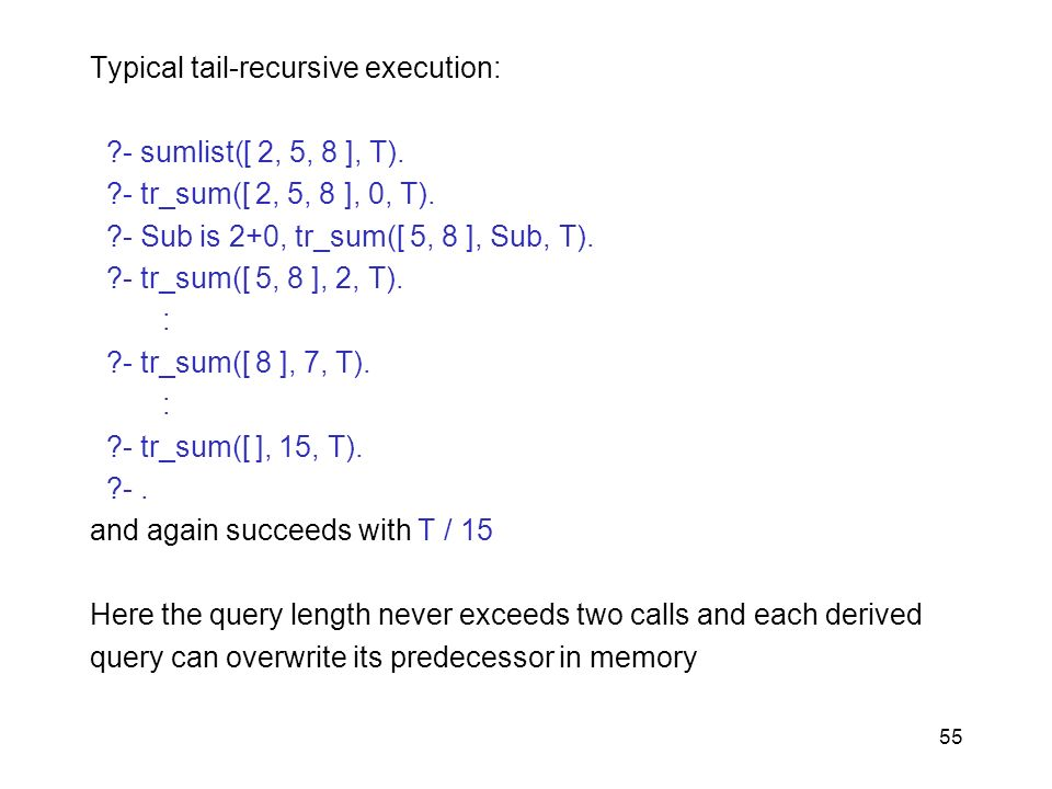 Typical tail-recursive execution: