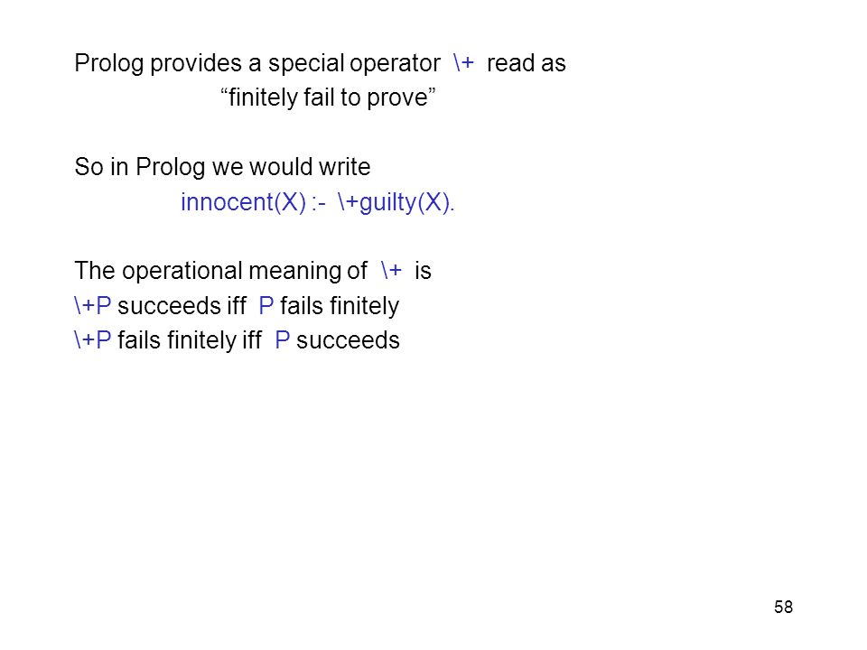 Prolog provides a special operator \+ read as