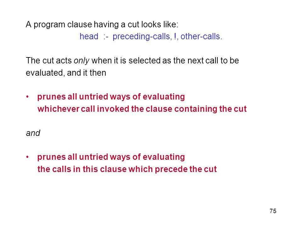 head :- preceding-calls, !, other-calls.
