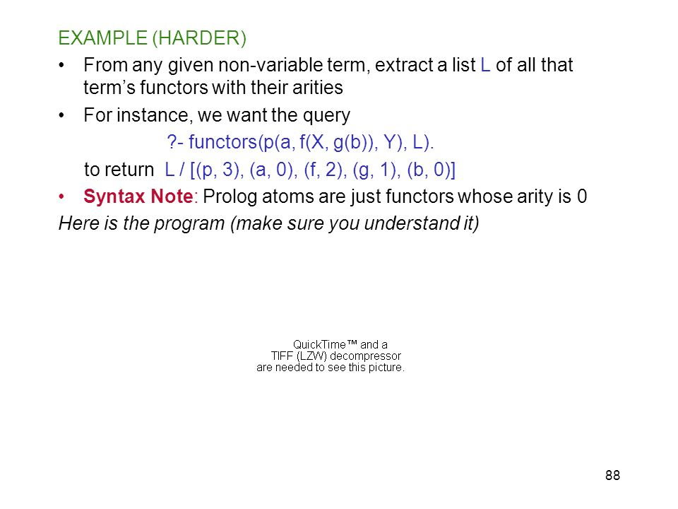 EXAMPLE (HARDER) From any given non-variable term, extract a list L of all that term's functors with their arities.
