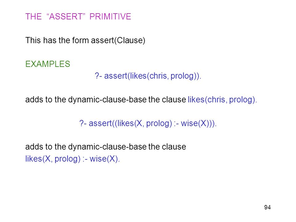THE ASSERT PRIMITIVE This has the form assert(Clause) EXAMPLES