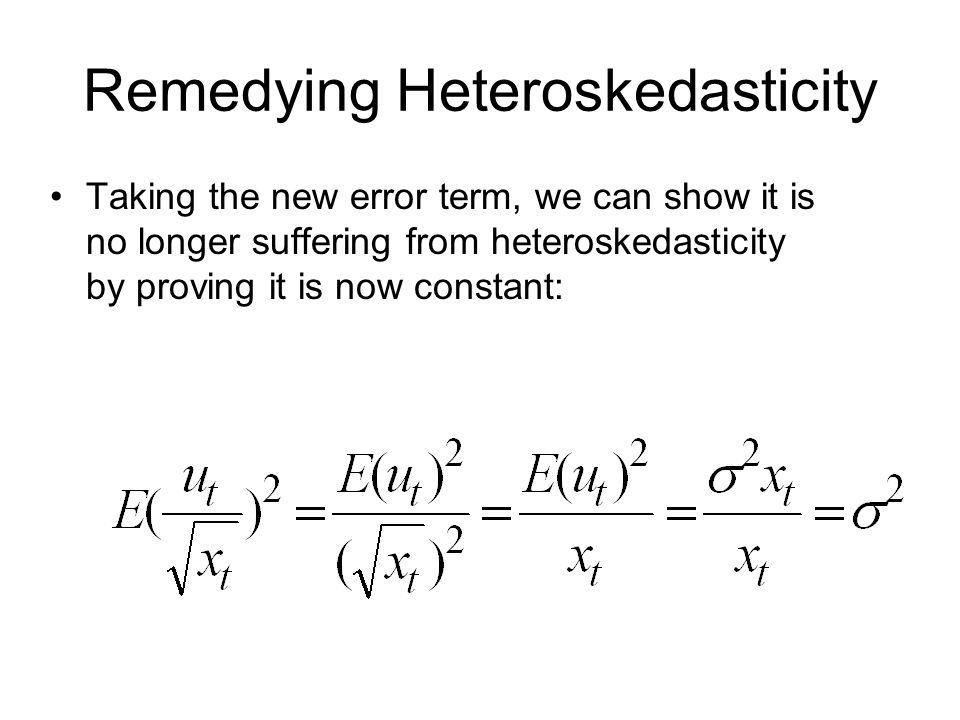 Remedying Heteroskedasticity