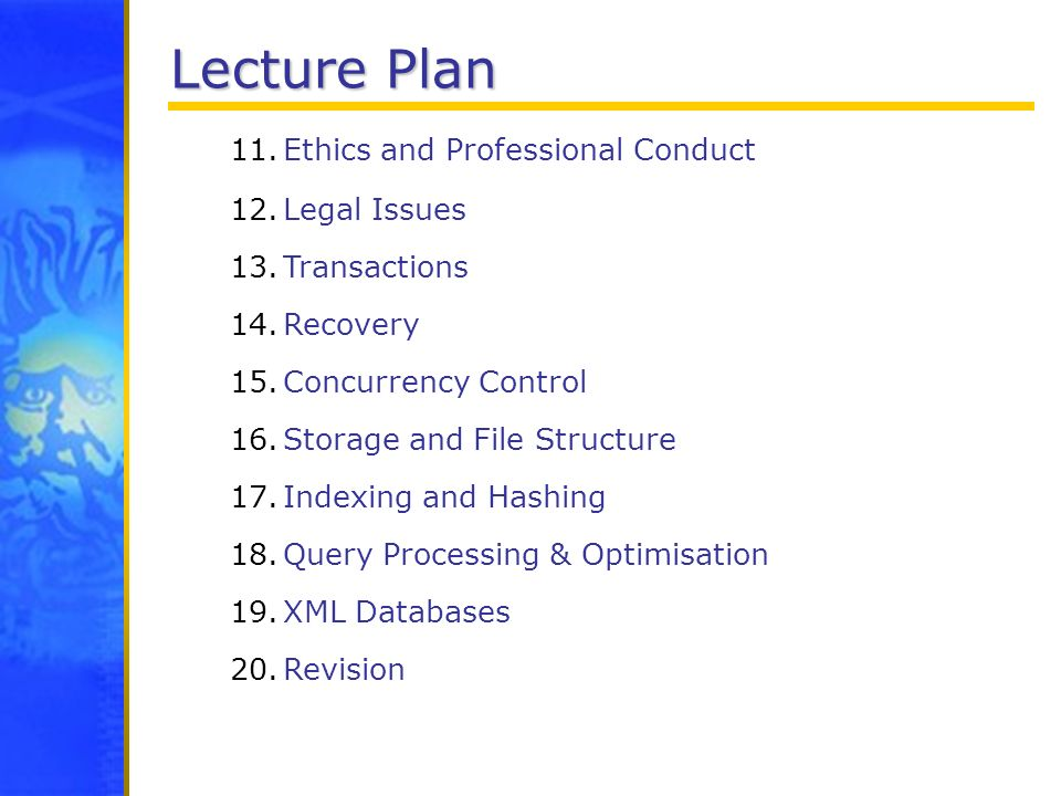 Lecture Plan Ethics and Professional Conduct Legal Issues Transactions