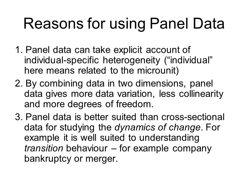 Reasons for using Panel Data