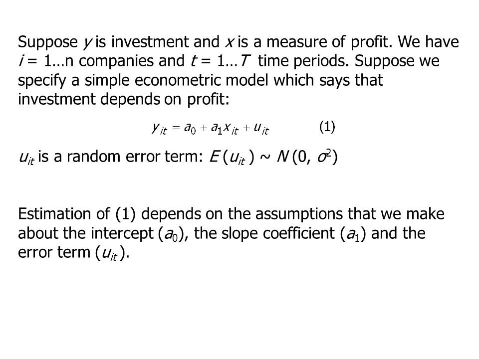 Suppose y is investment and x is a measure of profit