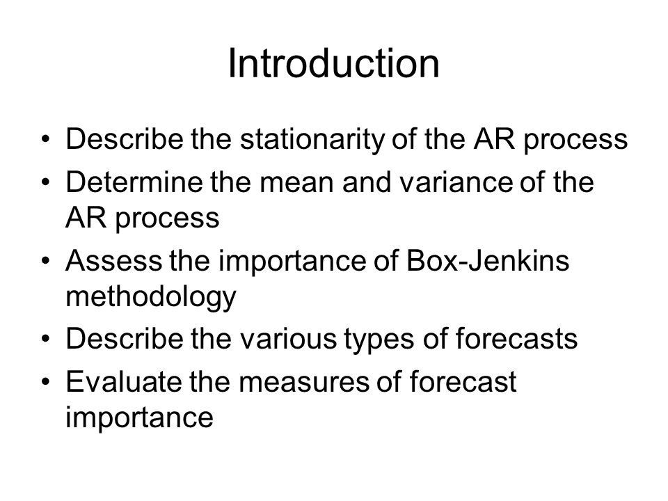 Introduction Describe the stationarity of the AR process