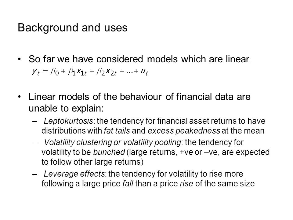 Background and uses So far we have considered models which are linear: