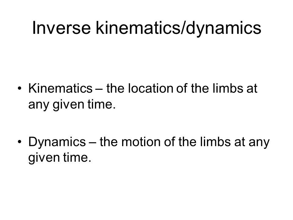 Inverse kinematics/dynamics