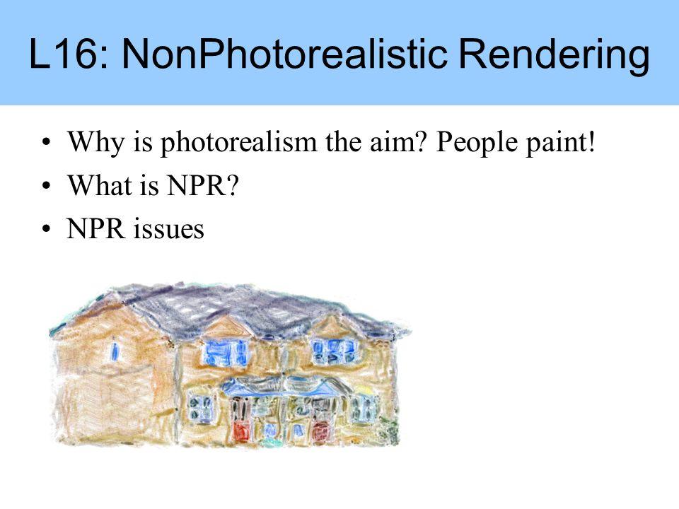 L16: NonPhotorealistic Rendering