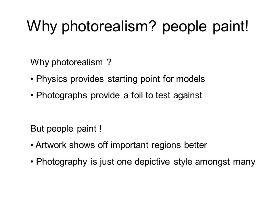 Why photorealism people paint!