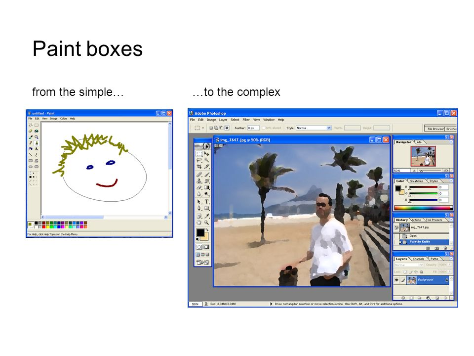 Paint boxes from the simple… …to the complex