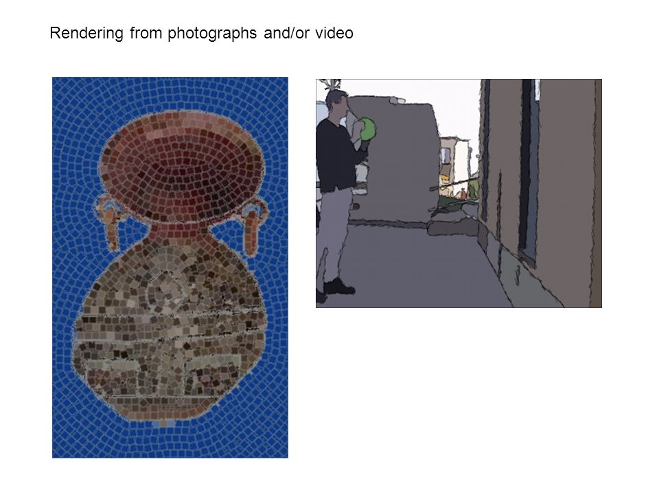 Rendering from photographs and/or video