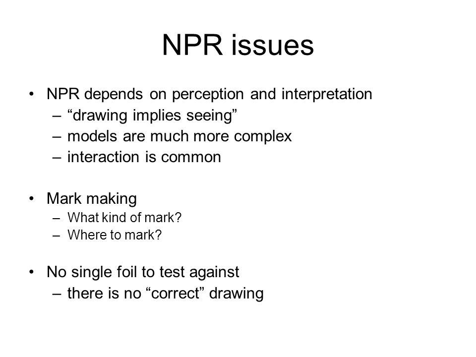NPR issues NPR depends on perception and interpretation