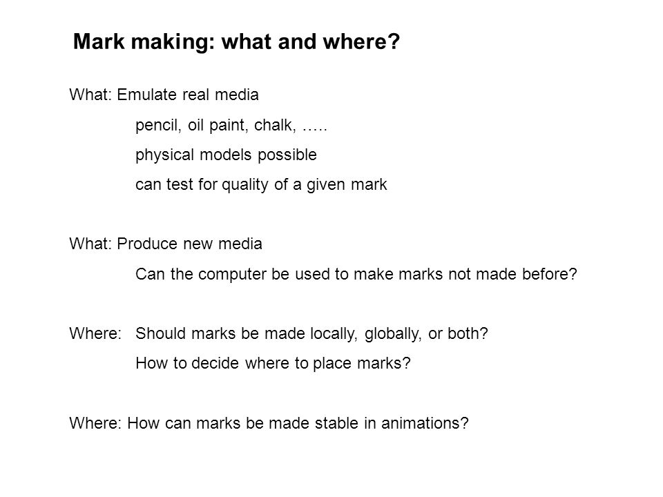 Mark making: what and where
