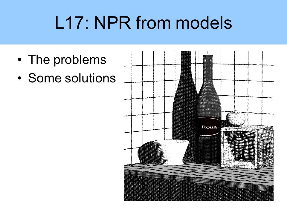 L17: NPR from models The problems Some solutions