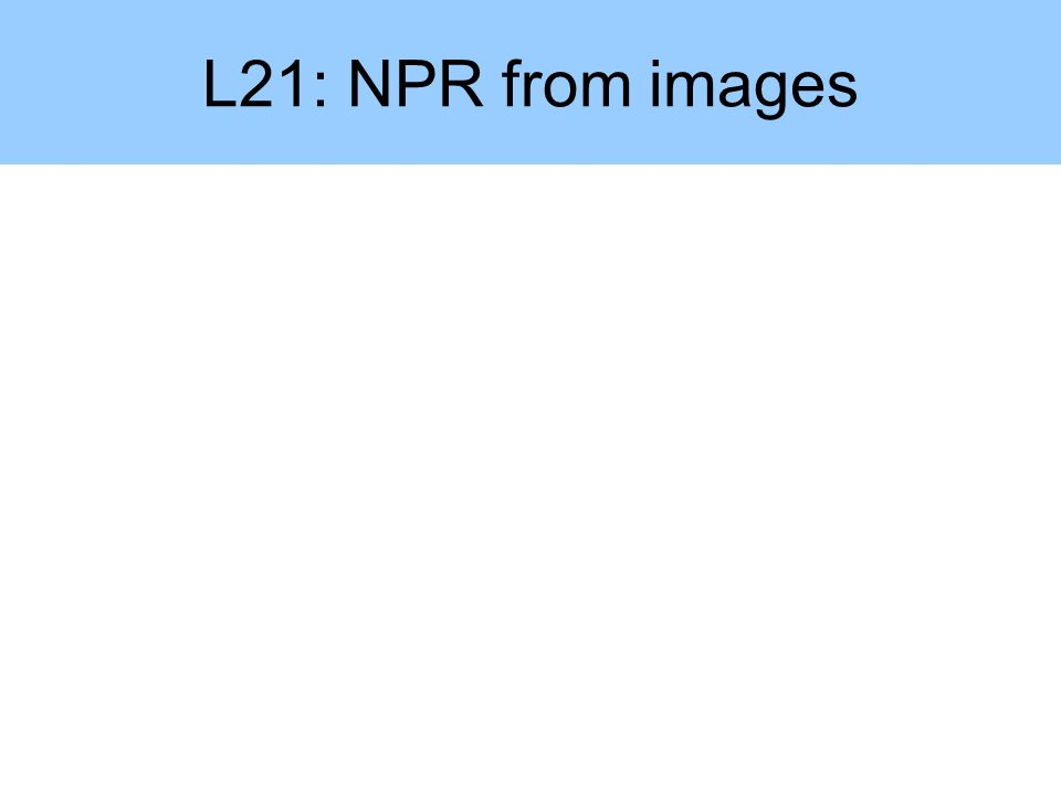 L21: NPR from images