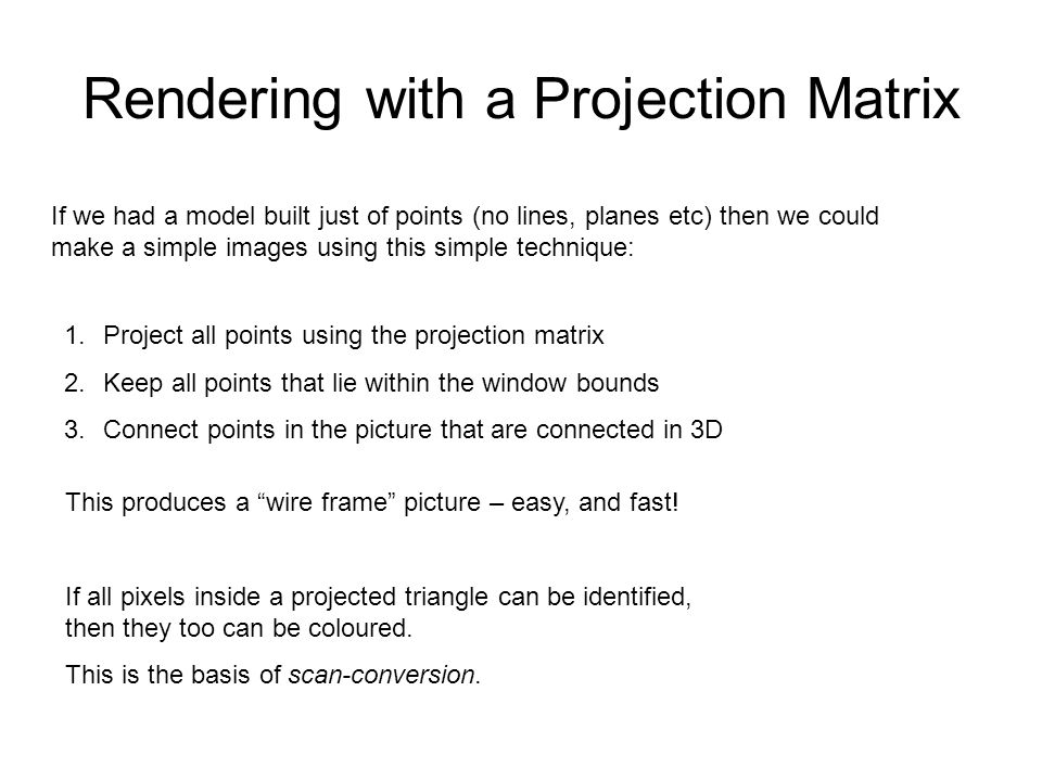 Rendering with a Projection Matrix